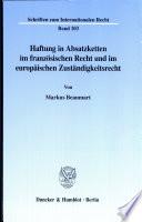 Haftung in Absatzketten im französischen Recht und im europäischen Zuständigkeitsrecht