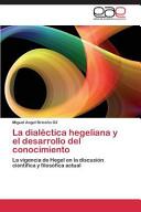 La dialéctica hegeliana y el desarrollo del conocimiento