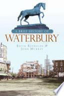A Brief History of Waterbury