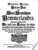 Anderes Buch des Alten ... Pommerlandes, darinnen erzehlet wird, wie nach dem Auszuge der alten Teutschen in fremde Länder ... angenommen habe