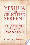 Yeshua, the Crucified Serpent Said That Hell Is Other People Rowland Stenrud S