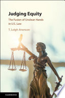 Judging Equity: The Fusion of Unclean Hands in U.S. Law