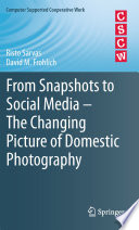 From Snapshots to Social Media   The Changing Picture of Domestic Photography