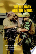 Public Affairs: The Military and the Media, 1968-1973