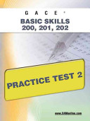 Gace Basic Skills 200  201  202 Practice Test 2