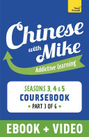 Learn Chinese with Mike Advanced Beginner to Intermediate Coursebook Seasons 3  4   5