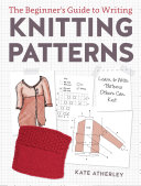 The Beginner s Guide to Writing Knitting Patterns