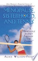 Menopause  Sisterhood  and Tennis