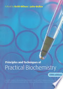 Principles and Techniques of Practical Biochemistry