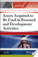 Accounting and Valuation Guide  Assets Acquired to Be Used in Research and Development Activities