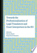 Towards the Professionalization of Legal Translators and Court Interpreters in the EU