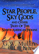 Star People  Sky Gods and Other Tales of the Native American Indians