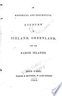 An Historical And Descriptive Account Of Iceland Greenland And The Faroe Islands
