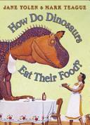 How Do Dinosaurs Eat Their Food