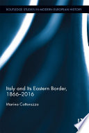 Italy and Its Eastern Border  1866 2016