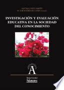 Investigaci  n y evaluaci  n educativa en la sociedad del conocimiento