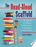 The Read Aloud Scaffold  Best Books to Enhance Content Area Curriculum  Grades Pre K   3