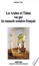 Les Arabes et l Islam vus par les manuels scolaires fran  ais
