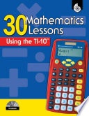 30 Mathematics Lessons Using The Ti 10