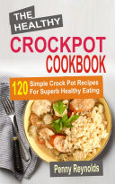The Healthy Crockpot Cookbook
