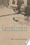 Loneliness in Philosophy  Psychology  and Literature
