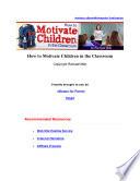 Howtomotivatechildrenintheclassroom Content Pdf
