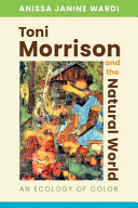 Toni Morrison and the Natural World: An Ecology of Color