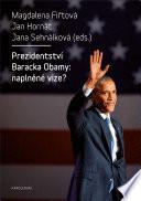 Prezidentství Baracka Obamy: naplněné vize?