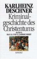 Kriminalgeschichte des Christentums  Bd  11  und 12  Jahrhundert