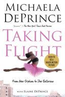 Taking Flight  From War Orphan to Star Ballerina Way From War Torn Sierra Leone