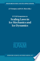 IUTAM Symposium on Scaling Laws in Ice Mechanics and Ice Dynamics