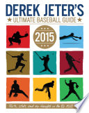Derek Jeter s Ultimate Baseball Guide 2015