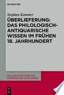 Überlieferung: Das philologisch-antiquarische Wissen im frühen 18. Jahrhundert