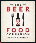 The Beer And Food Companion : classic reference for anyone wishing...