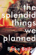 The Splendid Things We Planned A Family Portrait book
