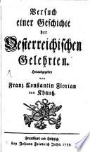 Versuch einer Geschichte der Oesterreichischen Gelehrten