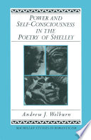 Power and Self Consciousness in the Poetry of Shelley