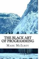 The Black Art of Programming