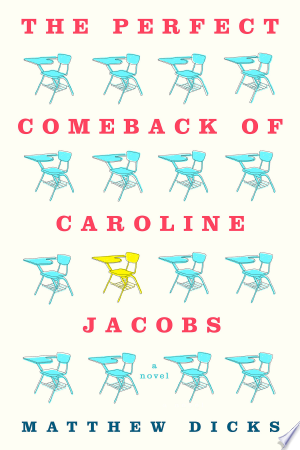 The Perfect Comeback of Caroline Jacobs: A Novel - ISBN:9781466886322