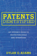 Patents Demystified  An Insider S Guide to Protecting Ideas and Inventions