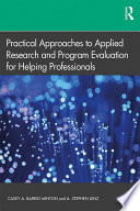 Practical Approaches To Applied Research And Program Evaluation For Helping Professionals