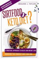 Sirtfood Or Keto Diet