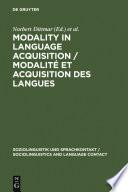 Modality in Language Acquisition / Modalité et acquisition des langues