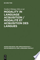Modality in Language Acquisition / Modalité et acquisition des langues