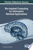 Bio Inspired Computing for Information Retrieval Applications