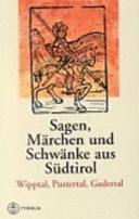 Sagen, Märchen und Schwänke aus Südtirol