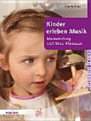 Kinder erleben Musik   Musikerziehung nach Maria Montessori
