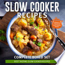 Slow Cooker Recipes Complete Boxed Set   Best Tasting Slow Cooker Recipes