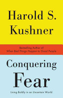 Conquering Fear : people combines anecdotal perspectives with teachings from religious...
