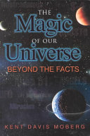 The Magic of Our Universe